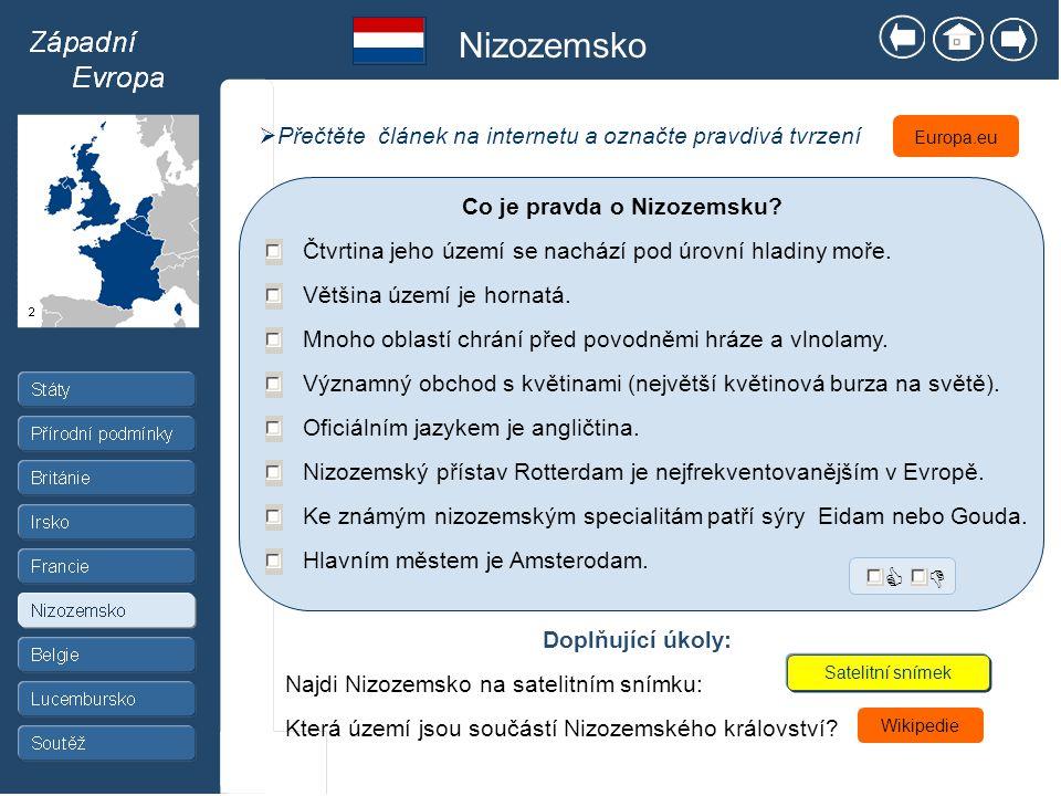 Nizozemsko  Přečtěte článek na internetu a označte pravdivá tvrzení Která území jsou součástí Nizozemského království.