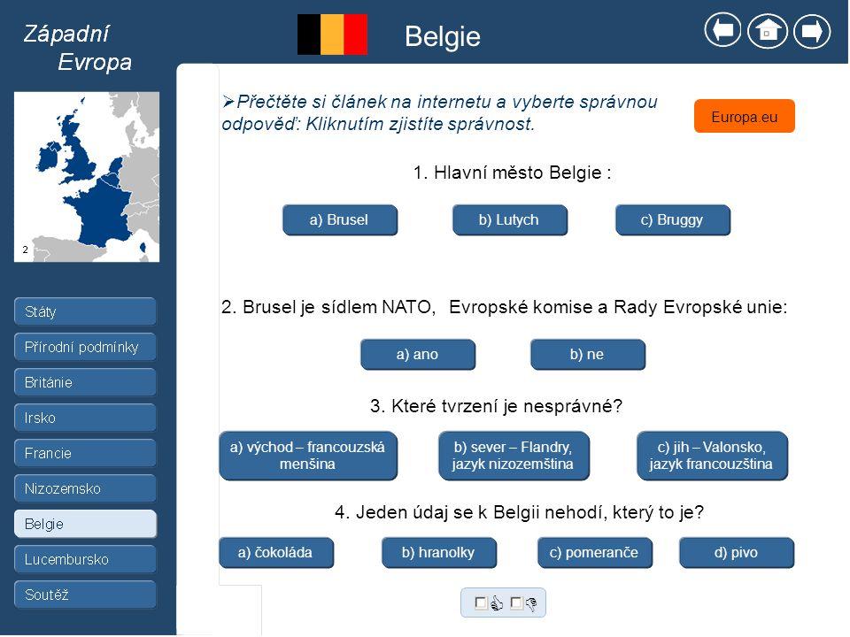 Belgie Europa.eu  Přečtěte si článek na internetu a vyberte správnou odpověď: Kliknutím zjistíte správnost.