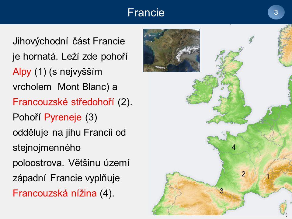Jihovýchodní část Francie je hornatá.