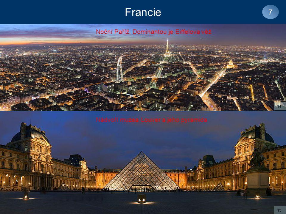 7 14 15 Noční Paříž. Dominantou je Eiffelova věž Nádvoří muzea Louver a jeho pyramida
