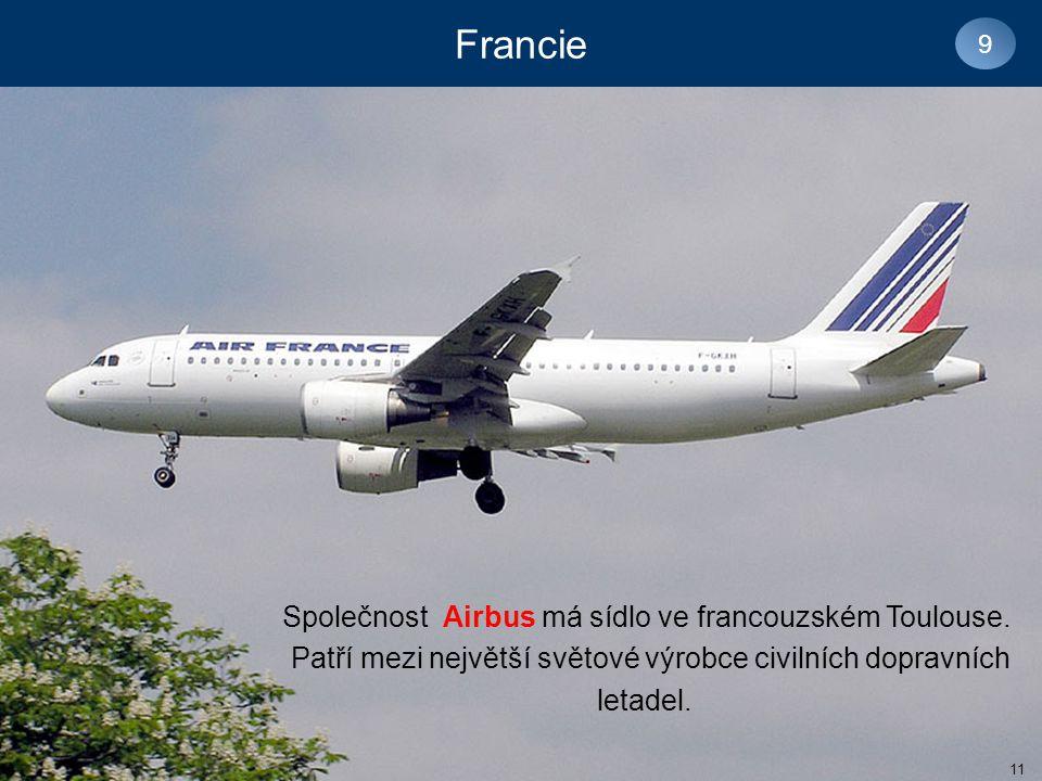 Francie 9 Společnost Airbus má sídlo ve francouzském Toulouse.