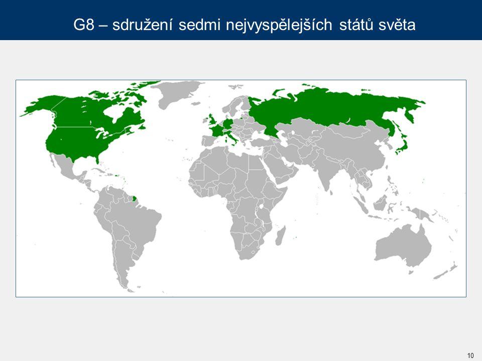 G8 – sdružení sedmi nejvyspělejších států světa 10