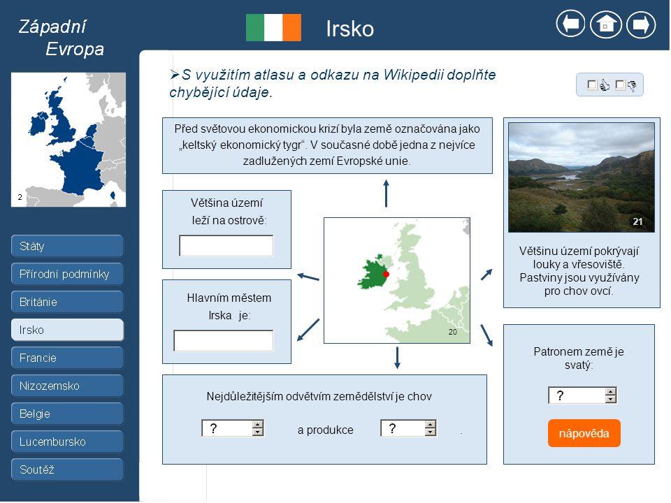 Irsko  S využitím atlasu a odkazu na Wikipedii doplňte chybějící údaje.