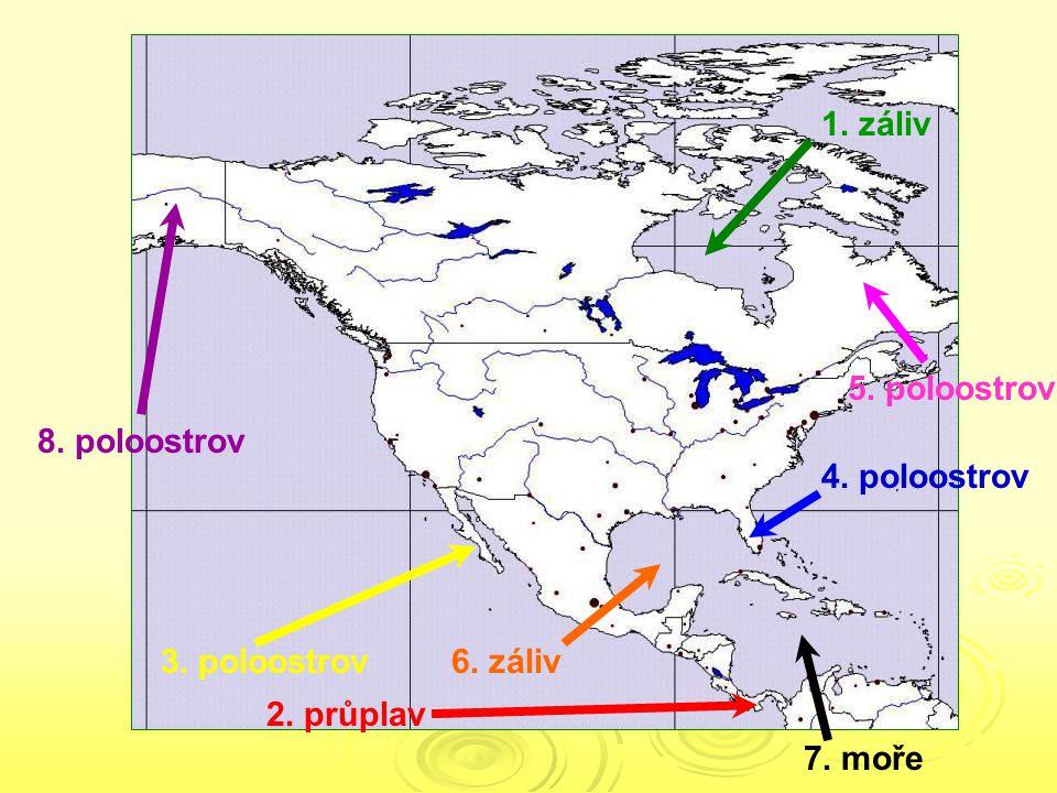 1. záliv 2. průplav 3. poloostrov 4. poloostrov 5. poloostrov 6. záliv 7. moře 8. poloostrov