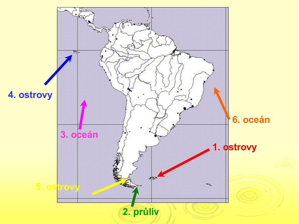 1. ostrovy 2. průliv 3. oceán 4. ostrovy 5. ostrovy 6. oceán