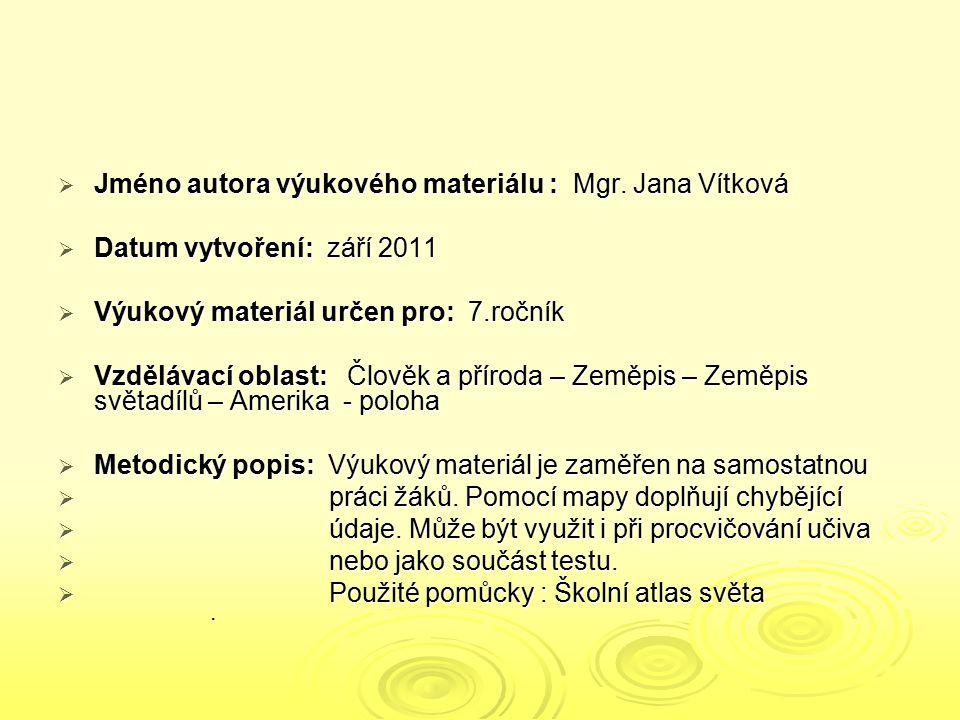  Jméno autora výukového materiálu : Mgr. Jana Vítková  Datum vytvoření: září 2011  Výukový materiál určen pro: 7.ročník  Vzdělávací oblast: Člověk