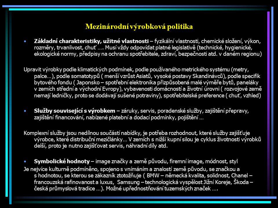 Mezinárodní výrobková politika Základní charakteristiky, užitné vlastnosti – fyzikální vlastnosti, chemické složení, výkon, rozměry, trvanlivost, chuť