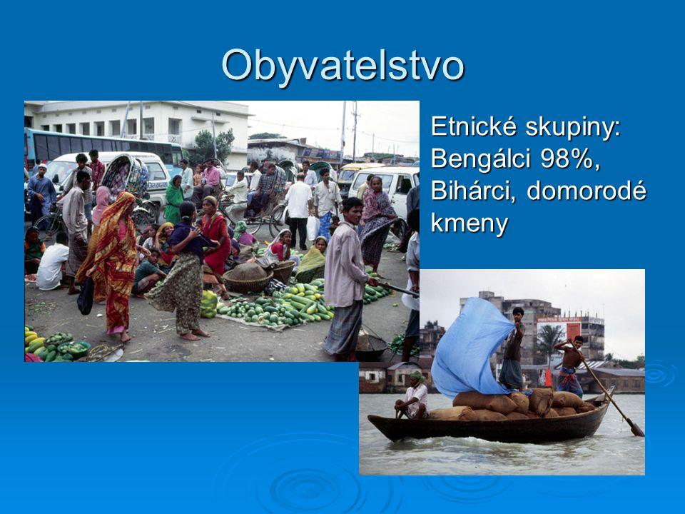 Obyvatelstvo Etnické skupiny: Bengálci 98%, Bihárci, domorodé kmeny