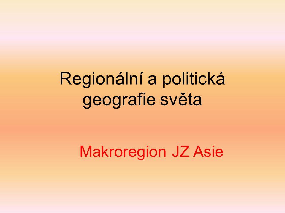 Regionální a politická geografie světa Makroregion JZ Asie