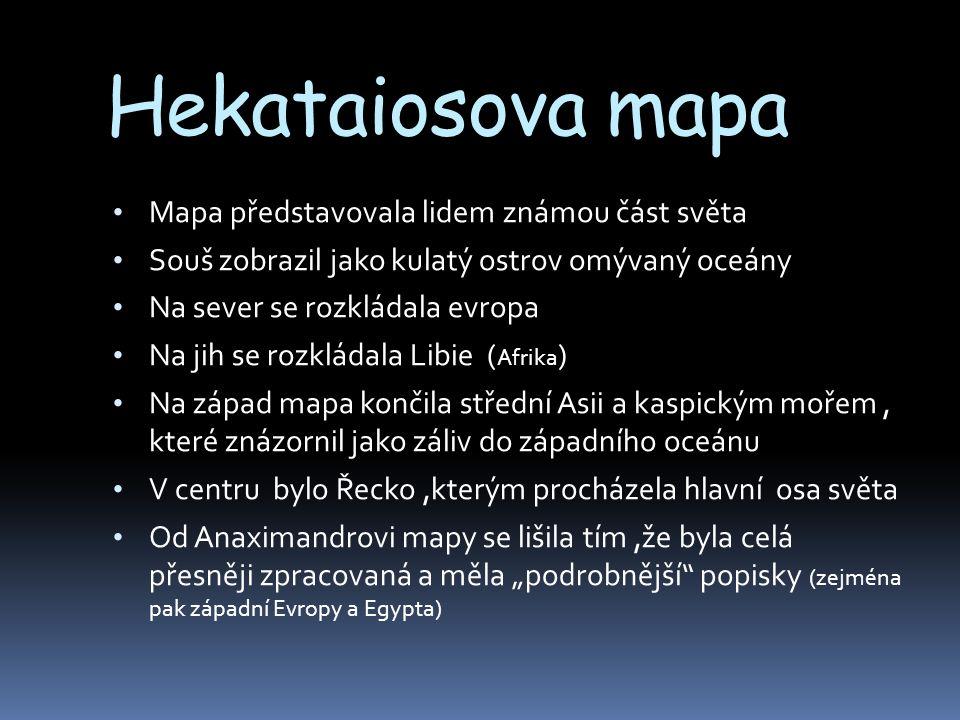 """Hekataiosova mapa Mapa představovala lidem známou část světa Souš zobrazil jako kulatý ostrov omývaný oceány Na sever se rozkládala evropa Na jih se rozkládala Libie ( Afrika ) Na západ mapa končila střední Asii a kaspickým mořem, které znázornil jako záliv do západního oceánu V centru bylo Řecko,kterým procházela hlavní osa světa Od Anaximandrovi mapy se lišila tím,že byla celá přesněji zpracovaná a měla """"podrobnější popisky (zejména pak západní Evropy a Egypta)"""