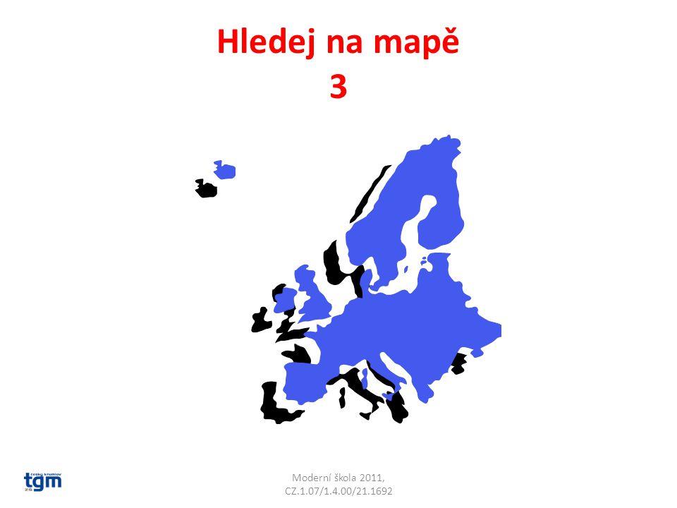 Hledej na mapě 3 Moderní škola 2011, CZ.1.07/1.4.00/21.1692