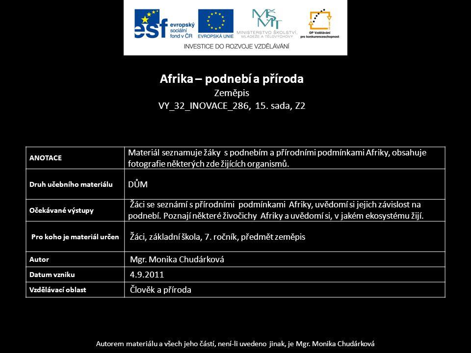 Autorem materiálu a všech jeho částí, není-li uvedeno jinak, je Mgr. Monika Chudárková ANOTACE Materiál seznamuje žáky s podnebím a přírodními podmínk