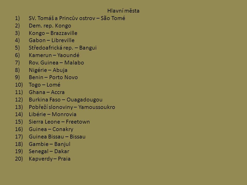 Hlavní města 1)SV. Tomáš a Princův ostrov – São Tomé 2)Dem. rep. Kongo 3)Kongo – Brazzaville 4)Gabon – Libreville 5)Středoafrická rep. – Bangui 6)Kame