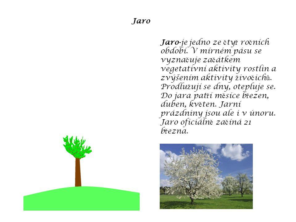 Jaro-je jedno ze č ty ř ro č ních období.