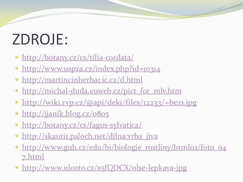 ZDROJE: http://botany.cz/cs/tilia-cordata/ http://www.uspza.cz/index.php?id=10314 http://martincinherbar.ic.cz/d.html http://michal-duda.euweb.cz/pict