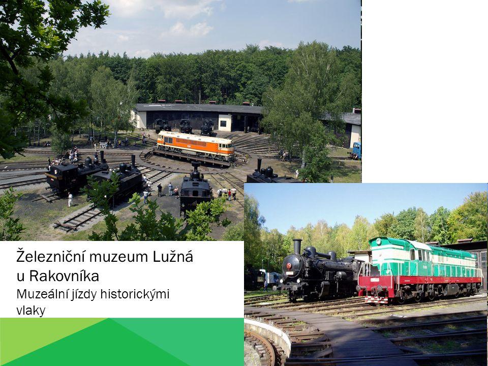 Železniční muzeum Lužná u Rakovníka Muzeální jízdy historickými vlaky