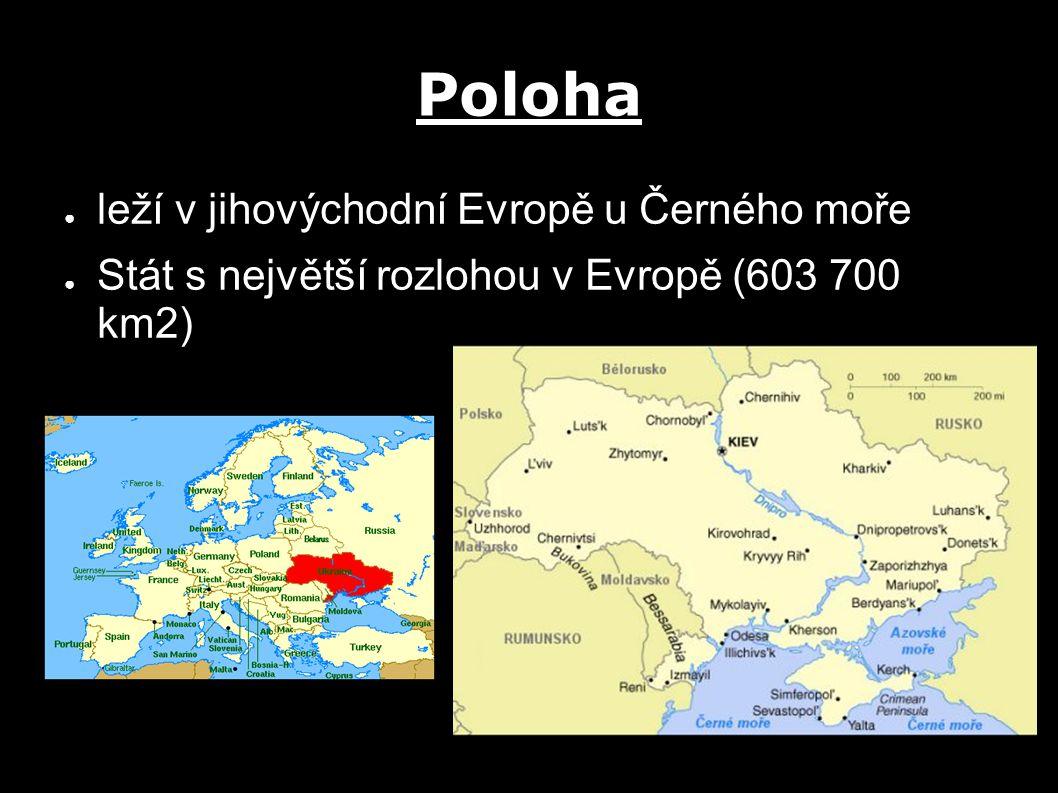 Poloha ● leží v jihovýchodní Evropě u Černého moře ● Stát s největší rozlohou v Evropě (603 700 km2)