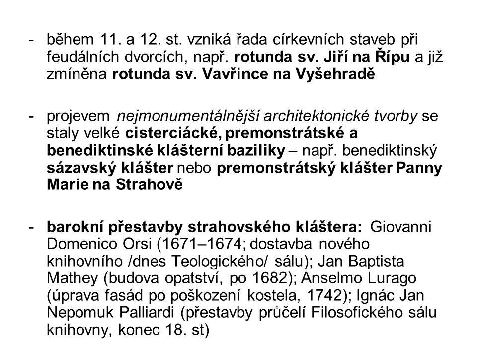 -během 11.a 12. st. vzniká řada církevních staveb při feudálních dvorcích, např.
