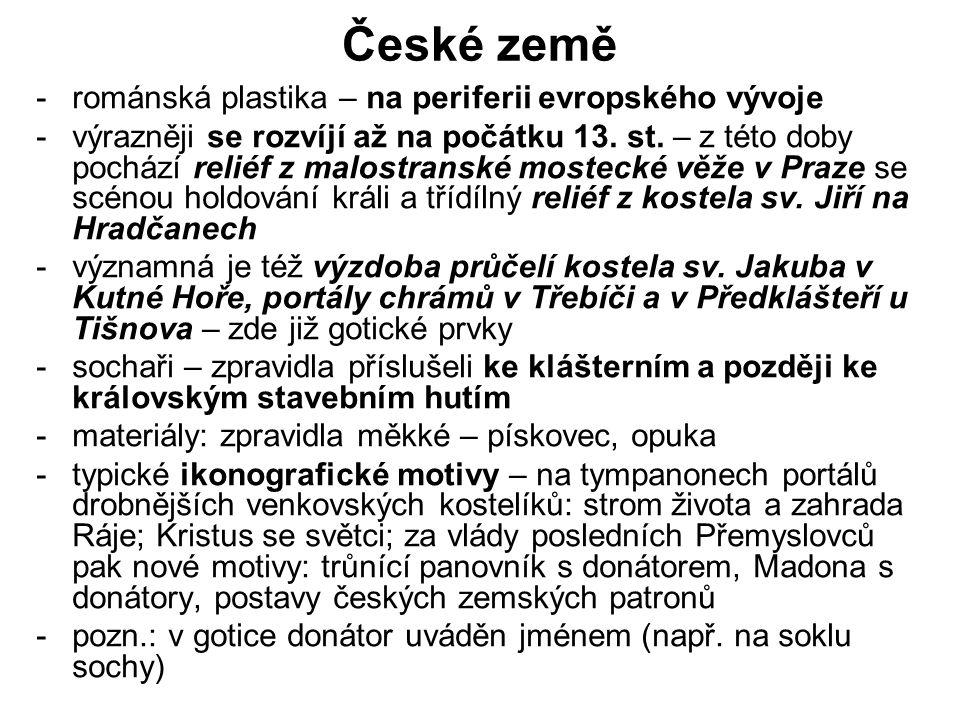 České země -románská plastika – na periferii evropského vývoje -výrazněji se rozvíjí až na počátku 13.