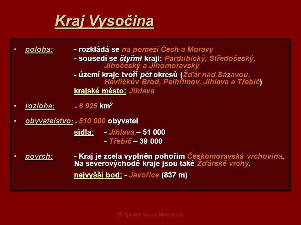 Kraj Vysočina poloha:- rozkládá se na pomezí Čech a Moravypoloha:- rozkládá se na pomezí Čech a Moravy - sousedí se čtyřmi kraji: Pardubický, Středoče
