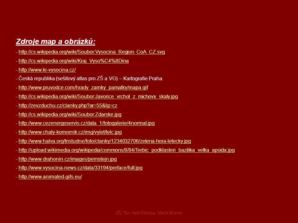 Zdroje map a obrázků: - http://cs.wikipedia.org/wiki/Soubor:Vysocina_Region_CoA_CZ.svghttp://cs.wikipedia.org/wiki/Soubor:Vysocina_Region_CoA_CZ.svg -