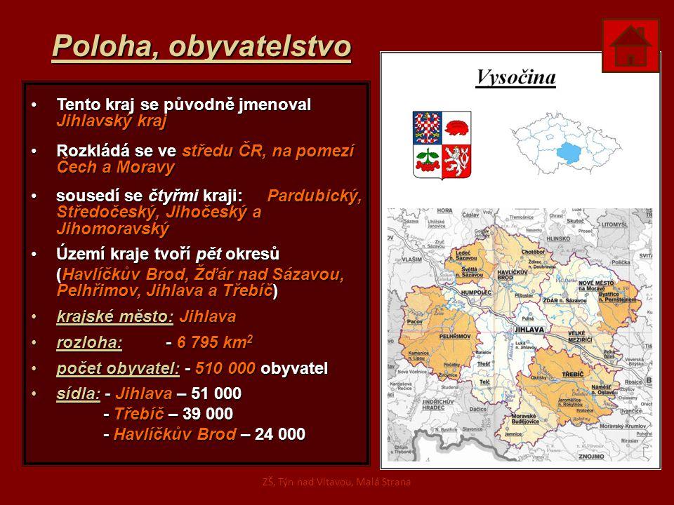 Poloha, obyvatelstvo Tento kraj se původně jmenoval Jihlavský krajTento kraj se původně jmenoval Jihlavský kraj Rozkládá se ve středu ČR, na pomezí Če