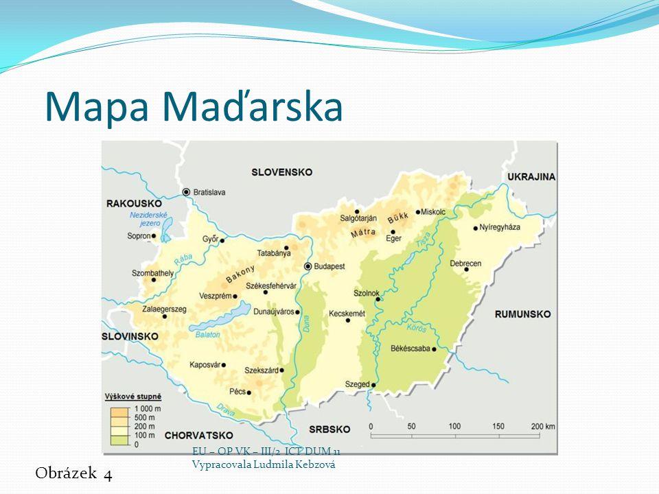 Mapa Maďarska Obrázek 4 EU – OP VK – III/2 ICT DUM 11 Vypracovala Ludmila Kebzová