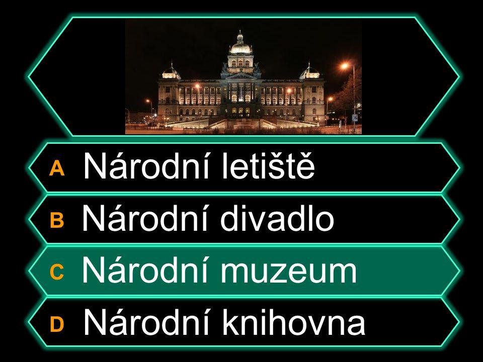 A Národní letiště B Národní divadlo C Národní muzeum D Národní knihovna