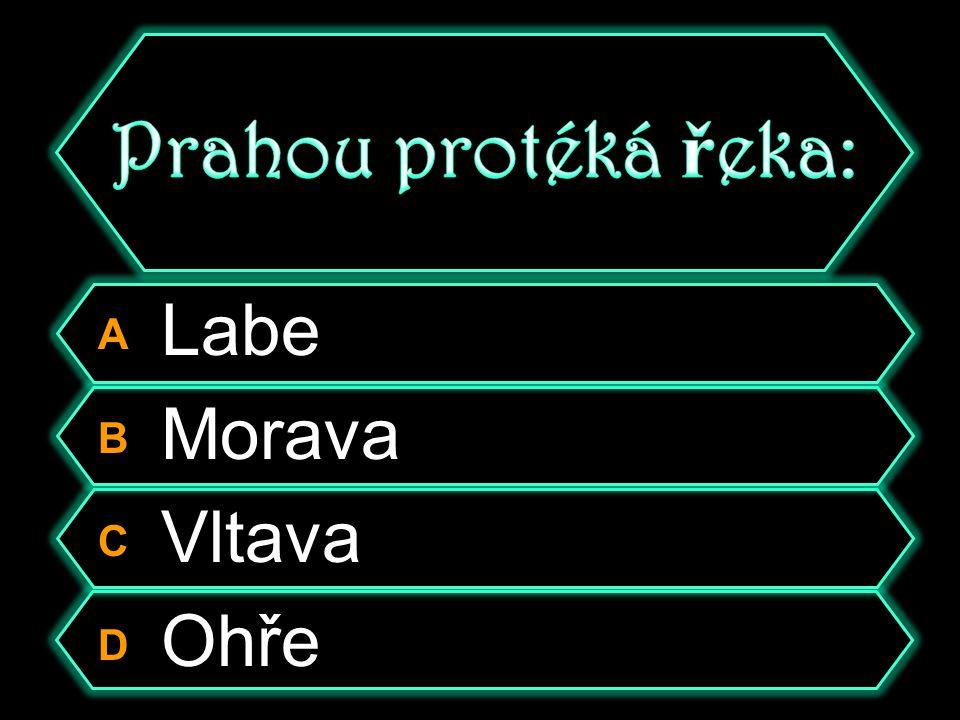 A Labe B Morava C Vltava D Ohře