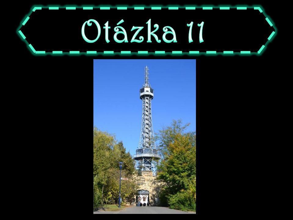 A Eiffelova věž B Petřínská věž C Petřínská rozhledna D Eiffelova rozhledna