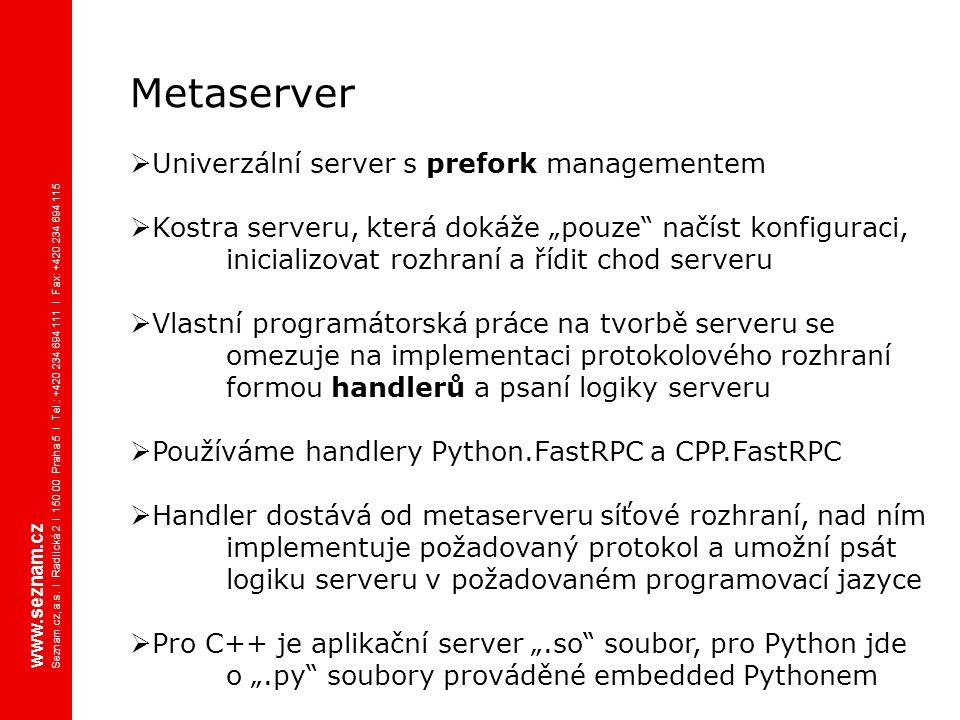 """Metaserver  Univerzální server s prefork managementem  Kostra serveru, která dokáže """"pouze"""" načíst konfiguraci, inicializovat rozhraní a řídit chod"""