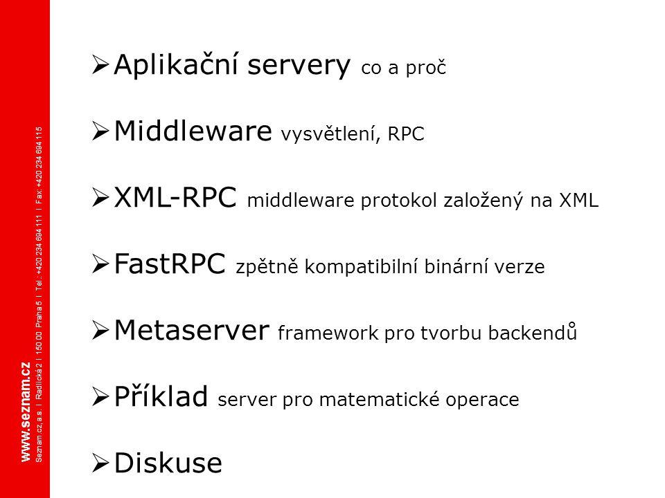www.seznam.cz Seznam.cz, a.s. I Radlická 2 I 150 00 Praha 5 I Tel.: +420 234 694 111 I Fax: +420 234 694 115  Aplikační servery co a proč  Middlewar