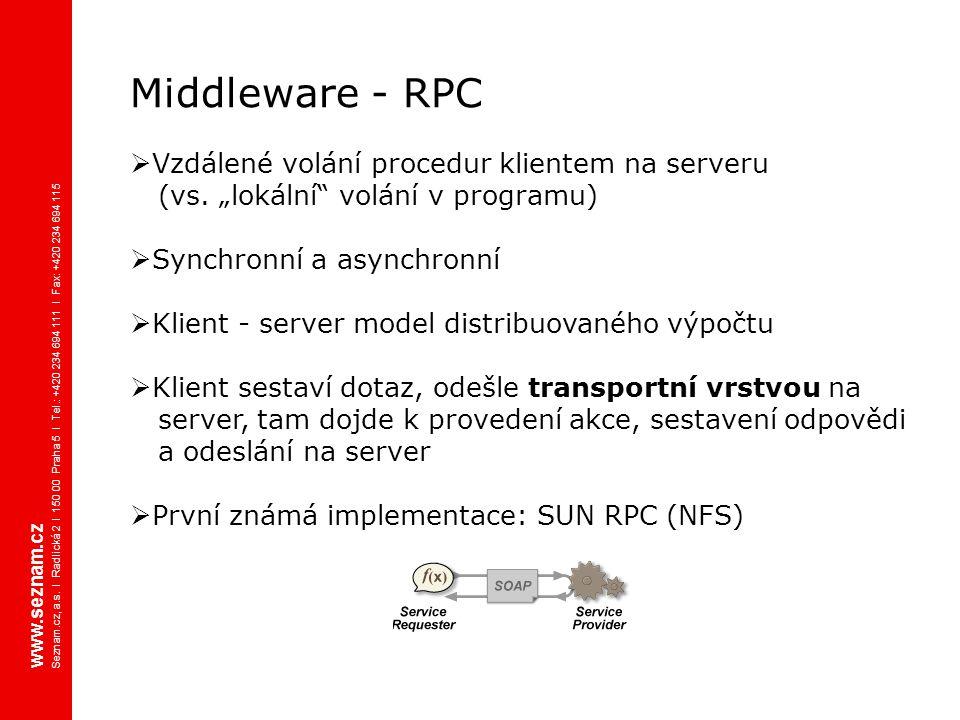 """Middleware - RPC  Vzdálené volání procedur klientem na serveru (vs. """"lokální"""" volání v programu)  Synchronní a asynchronní  Klient - server model d"""