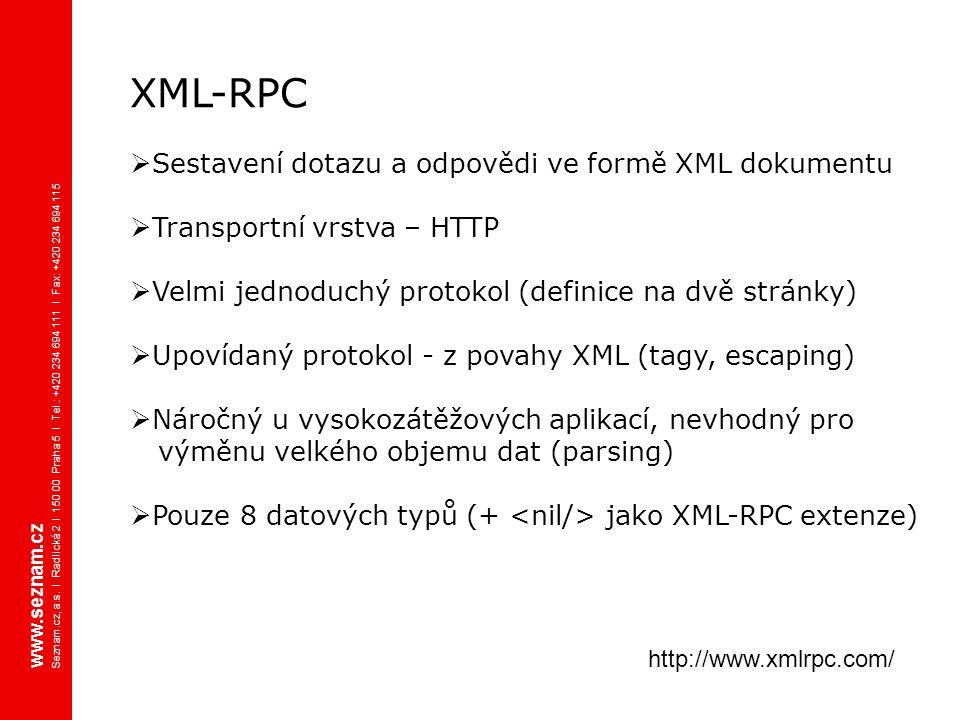 XML-RPC  Sestavení dotazu a odpovědi ve formě XML dokumentu  Transportní vrstva – HTTP  Velmi jednoduchý protokol (definice na dvě stránky)  Upoví