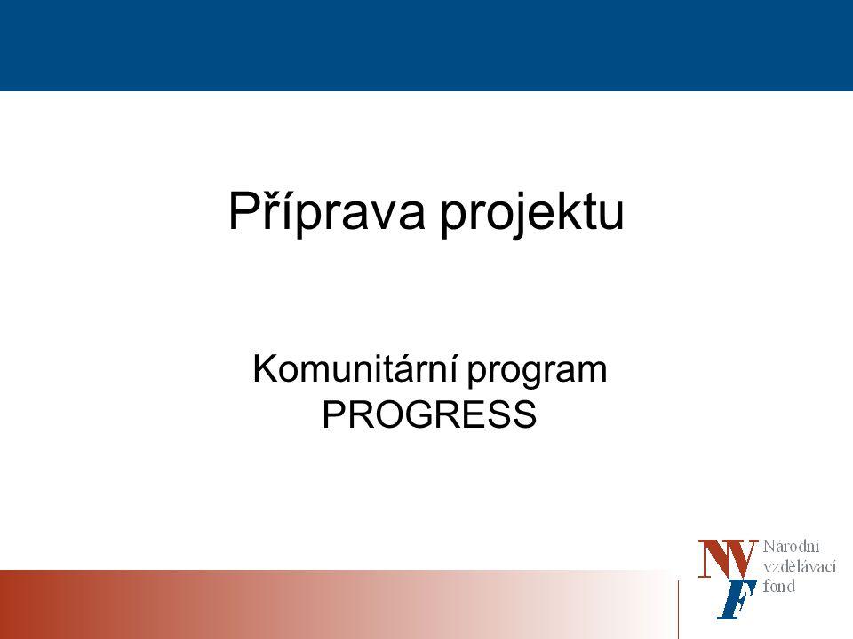 Příprava projektu Komunitární program PROGRESS