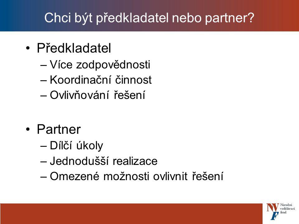 Chci být předkladatel nebo partner.