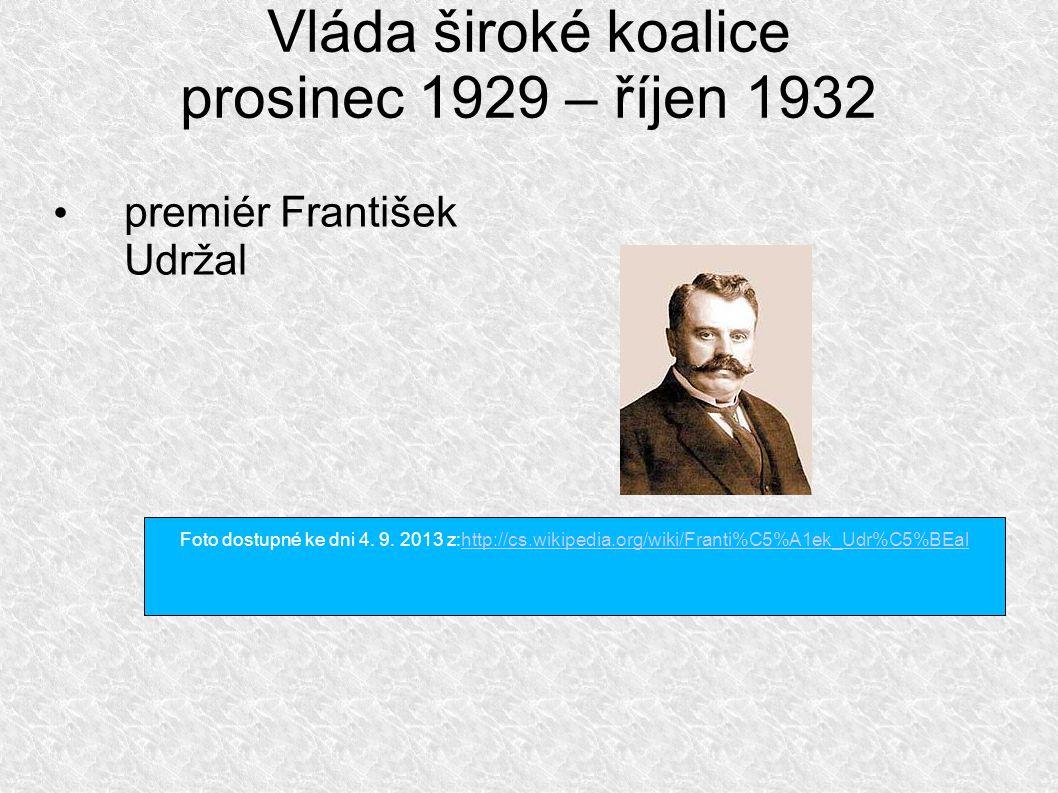 Vláda široké koalice prosinec 1929 – říjen 1932 premiér František Udržal Foto dostupné ke dni 4.