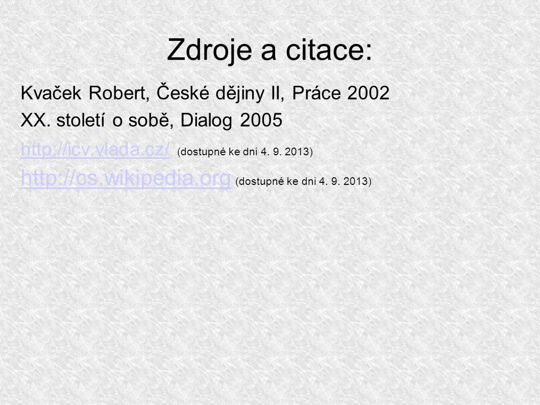 Zdroje a citace: Kvaček Robert, České dějiny II, Práce 2002 XX.