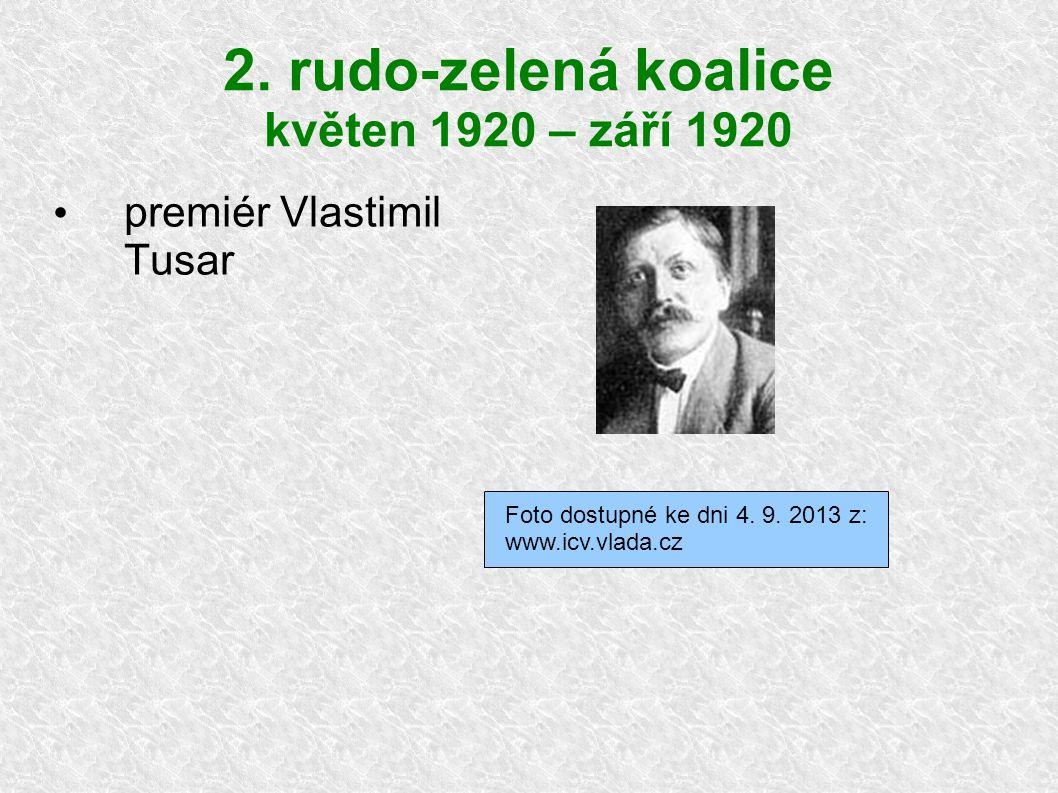 2. rudo-zelená koalice květen 1920 – září 1920 premiér Vlastimil Tusar Foto dostupné ke dni 4.