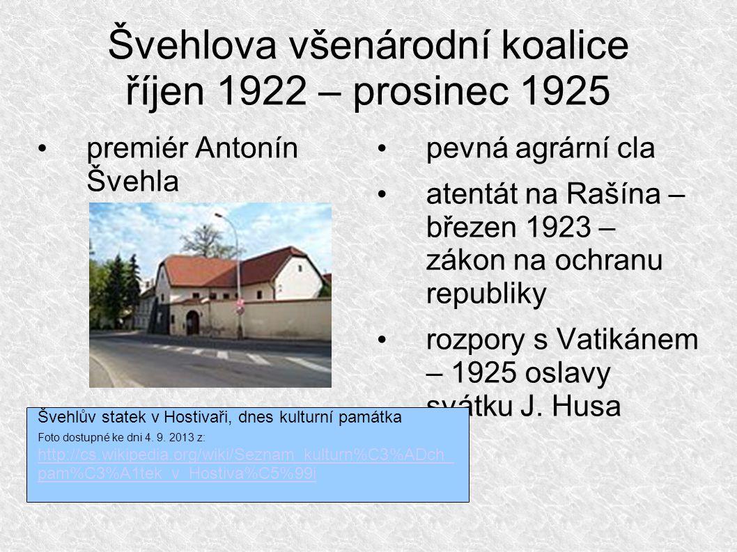 Švehlova všenárodní koalice říjen 1922 – prosinec 1925 premiér Antonín Švehla pevná agrární cla atentát na Rašína – březen 1923 – zákon na ochranu republiky rozpory s Vatikánem – 1925 oslavy svátku J.