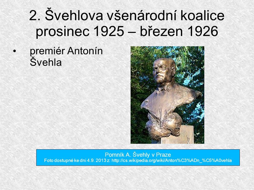 2. Švehlova všenárodní koalice prosinec 1925 – březen 1926 premiér Antonín Švehla Pomník A.