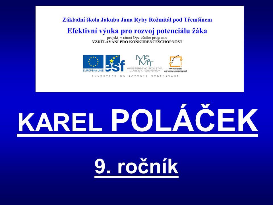 KAREL POLÁČEK 9. ročník