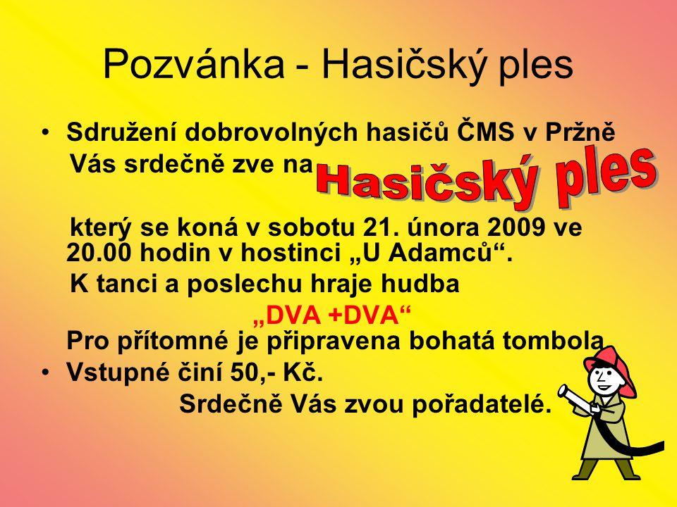 Pozvánka - Hasičský ples Sdružení dobrovolných hasičů ČMS v Pržně Vás srdečně zve na který se koná v sobotu 21.