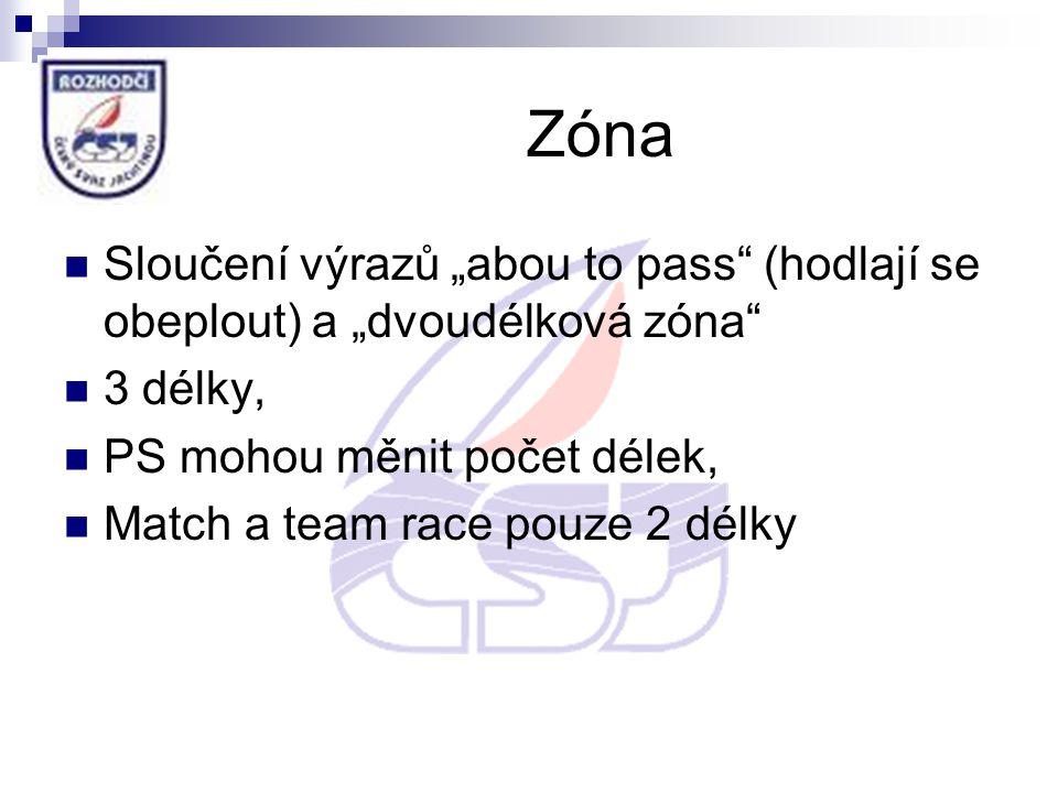 """Zóna Sloučení výrazů """"abou to pass (hodlají se obeplout) a """"dvoudélková zóna 3 délky, PS mohou měnit počet délek, Match a team race pouze 2 délky"""