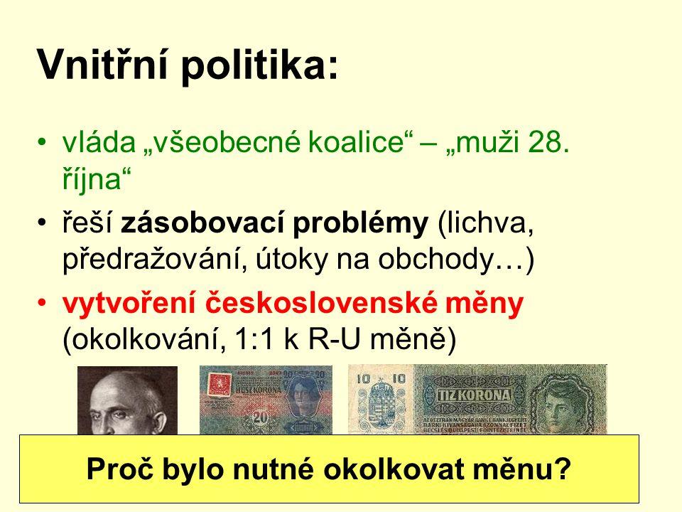 """Vnitřní politika: vláda """"všeobecné koalice"""" – """"muži 28. října"""" řeší zásobovací problémy (lichva, předražování, útoky na obchody…) vytvoření českoslove"""