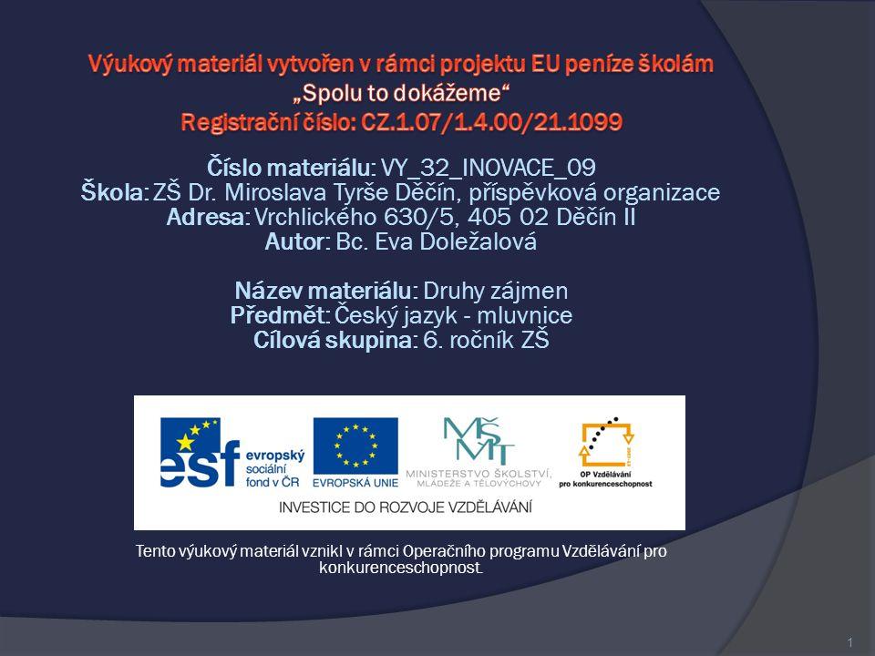 Číslo materiálu: VY_32_INOVACE_09 Škola: ZŠ Dr.