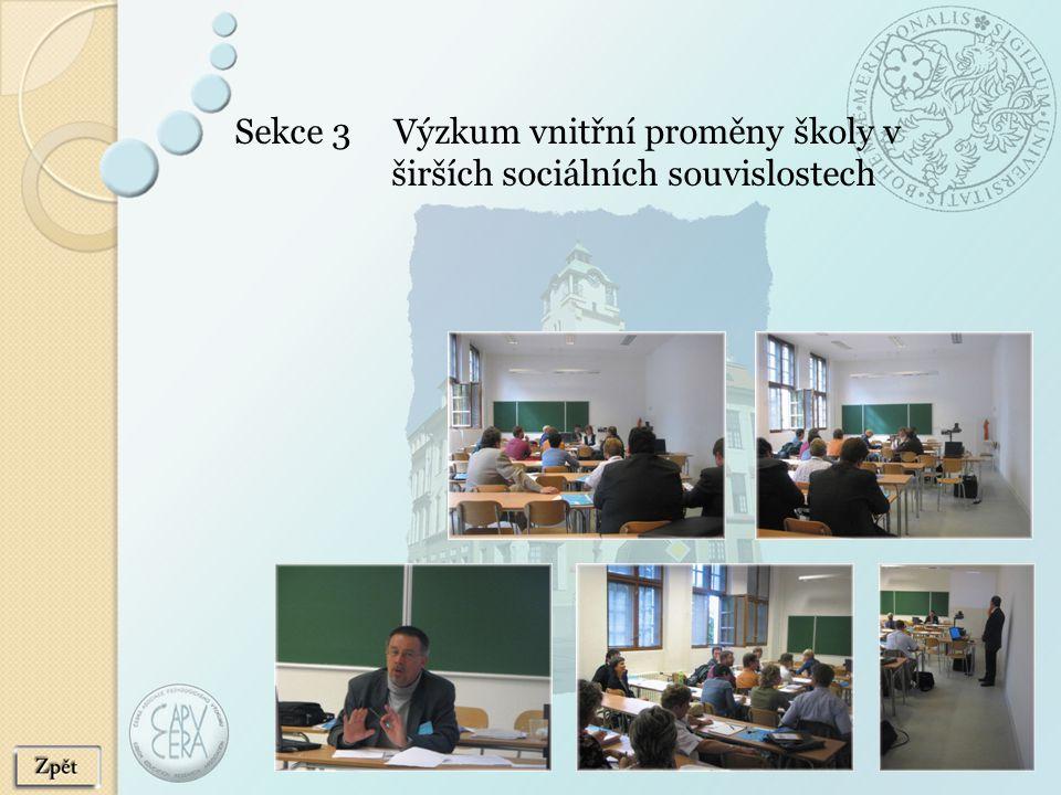 Sekce 3 Výzkum vnitřní proměny školy v širších sociálních souvislostech