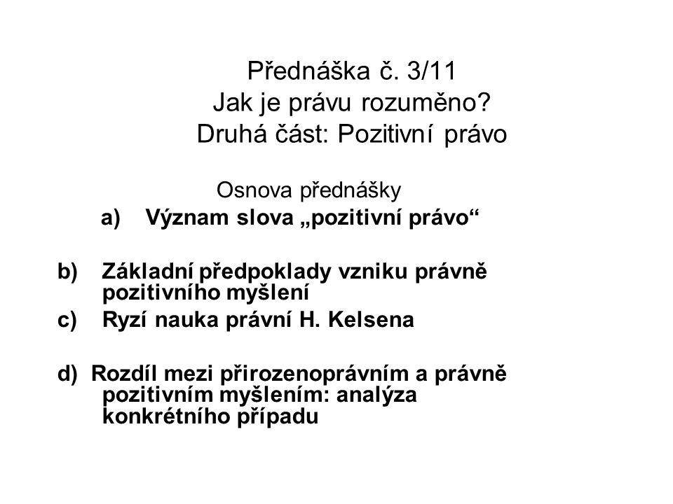 Přednáška č. 3/11 Jak je právu rozuměno.