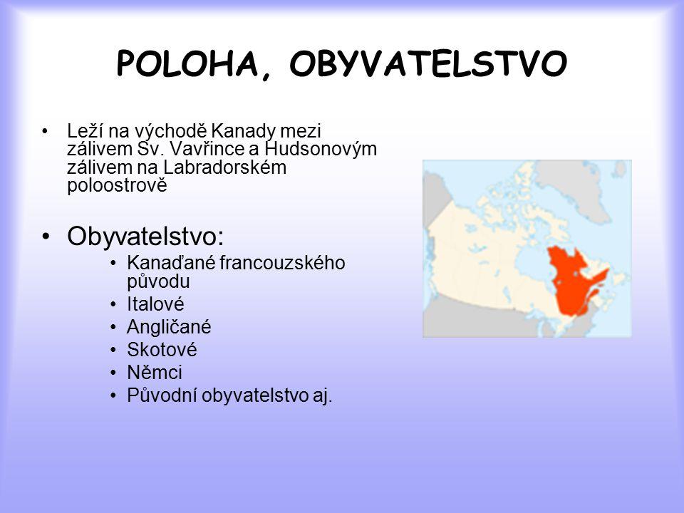 POLOHA, OBYVATELSTVO Leží na východě Kanady mezi zálivem Sv.