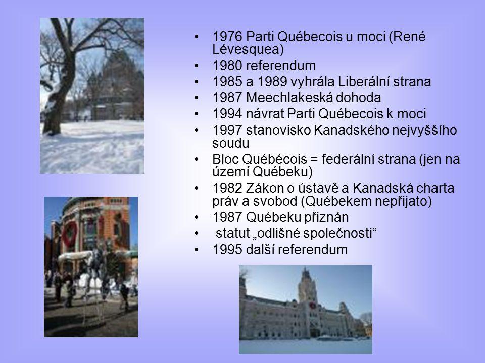 """1976 Parti Québecois u moci (René Lévesquea) 1980 referendum 1985 a 1989 vyhrála Liberální strana 1987 Meechlakeská dohoda 1994 návrat Parti Québecois k moci 1997 stanovisko Kanadského nejvyššího soudu Bloc Québécois = federální strana (jen na území Québeku) 1982 Zákon o ústavě a Kanadská charta práv a svobod (Québekem nepřijato) 1987 Québeku přiznán statut """"odlišné společnosti 1995 další referendum"""